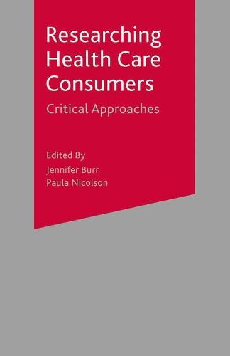 Researching Health Care 'Consumers': Critical Approaches (Paperback)