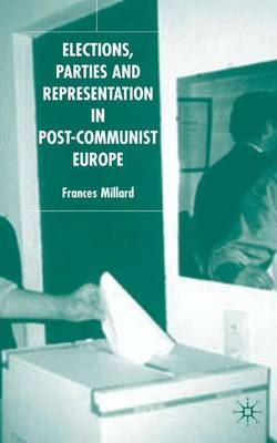 Elections, Parties and Representation in Post-Communist Europe (Hardback)