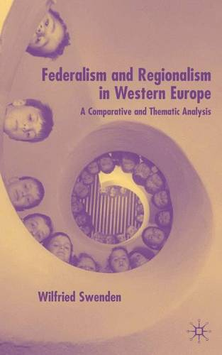 Federalism and Regionalism in Western Europe: A Comparative and Thematic Analysis (Hardback)