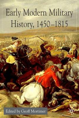 Early Modern Military History, 1450-1815 (Hardback)