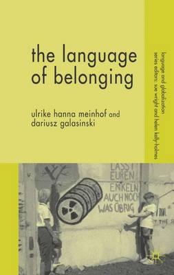 The Language of Belonging - Language and Globalization (Hardback)