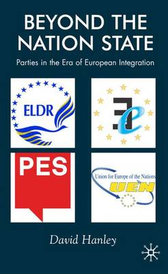 Beyond the Nation State: Parties in the Era of European Integration (Hardback)