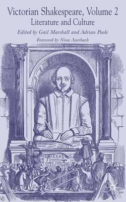 Victorian Shakespeare: Volume 2: Literature and Culture (Hardback)