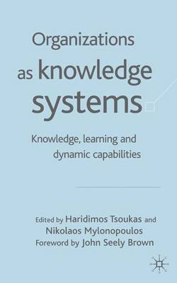 Organizations as Knowledge Systems: Knowledge, Learning and Dynamic Capabilities (Hardback)