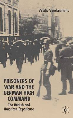 The Prisoners of War and German High Command: The British and American Experience (Hardback)
