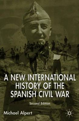 A New International History of the Spanish Civil War: Second Edition (Paperback)
