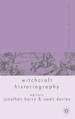 Palgrave Advances in Witchcraft Historiography - Palgrave Advances (Hardback)