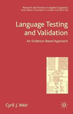 Language Testing and Validation: An Evidence-Based Approach - Research and Practice in Applied Linguistics (Hardback)