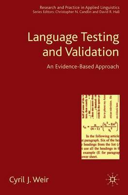 Language Testing and Validation: An Evidence-Based Approach - Research and Practice in Applied Linguistics (Paperback)