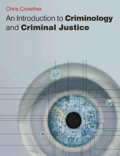 An Introduction to Criminology and Criminal Justice (Hardback)