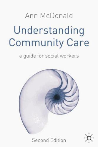 Understanding Community Care: A Guide for Social Workers (Paperback)