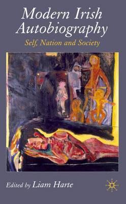 Modern Irish Autobiography: Self, Nation and Society (Hardback)