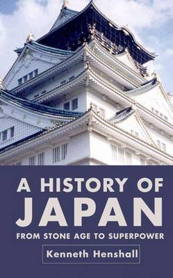 A History of Japan 2004: From Stone Age to Superpower (Paperback)