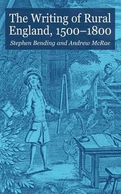 The Writing of Rural England, 1500-1800 (Hardback)