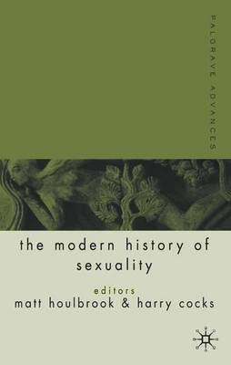 Palgrave Advances in the Modern History of Sexuality - Palgrave Advances (Paperback)
