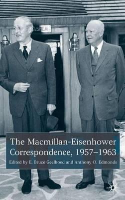 The Macmillan-Eisenhower Correspondence, 1957-69 (Hardback)
