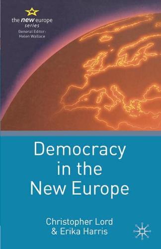 Democracy in the New Europe - 21st Century Europe (Hardback)