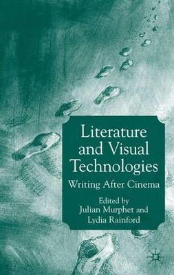 Literature and Visual Technologies: Writing After Cinema (Hardback)