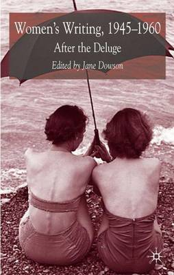 Women's Writing 1945-1960: After the Deluge (Hardback)