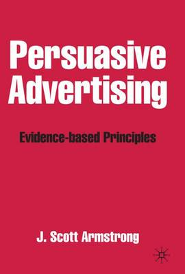 Persuasive Advertising: Evidence-based Principles (Hardback)