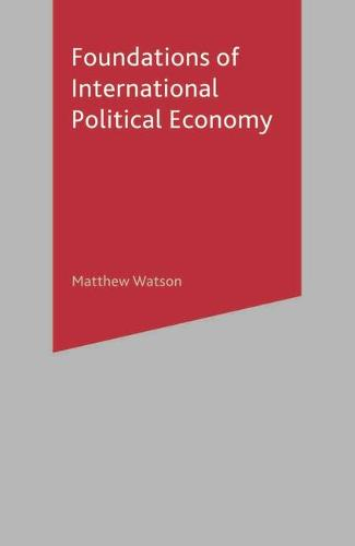 Foundations of International Political Economy (Paperback)