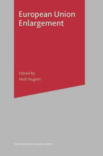 European Union Enlargement - The European Union Series (Hardback)