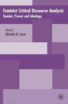 Feminist Critical Discourse Analysis: Gender, Power and Ideology in Discourse (Hardback)