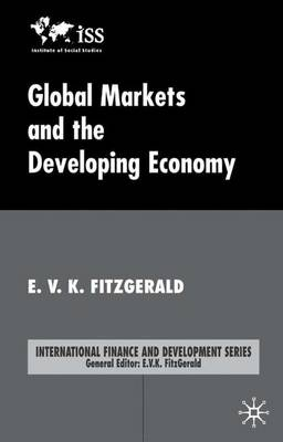 Global Markets and the Developing Economy - International Finance and Development (Hardback)