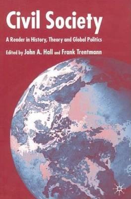 Civil Society: A Reader in History, Theory and Global Politics (Hardback)