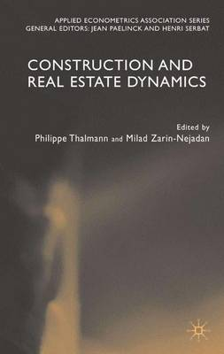 Construction and Real Estate Dynamics - Applied Econometrics Association Series (Hardback)
