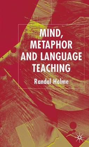 Mind, Metaphor and Language Teaching (Hardback)