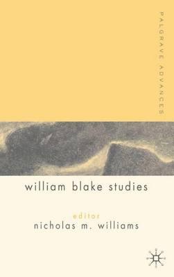Palgrave Advances in William Blake Studies - Palgrave Advances (Paperback)