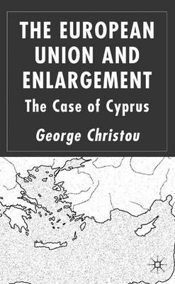The European Union and Enlargement: The Case of Cyprus (Hardback)