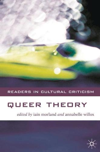 Queer Theory - Readers in Cultural Criticism (Hardback)