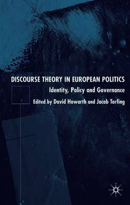 Discourse Theory in European Politics: Identity, Policy and Governance (Paperback)