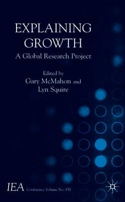 Explaining Growth: A Global Research Project - International Economic Association Series (Paperback)