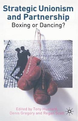 Strategic Unionism and Partnership: Boxing or Dancing? (Hardback)