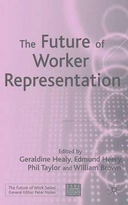 Future of Worker Representation - Future of Work (Hardback)