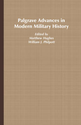 Palgrave Advances in Modern Military History - Palgrave Advances (Hardback)
