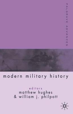 Palgrave Advances in Modern Military History - Palgrave Advances (Paperback)