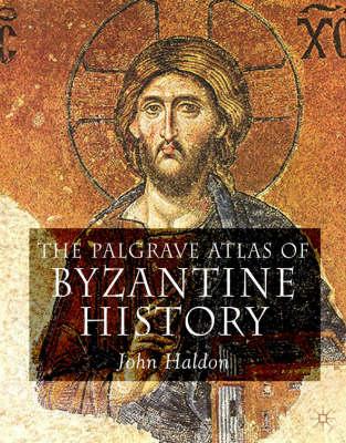 The Palgrave Atlas of Byzantine History (Hardback)