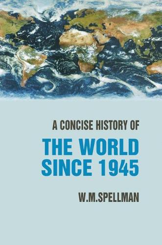A Concise History of the World Since 1945: States and Peoples (Hardback)