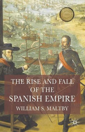 The Rise and Fall of the Spanish Empire (Hardback)