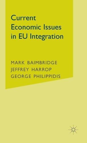 Current Economic Issues in EU Integration (Hardback)