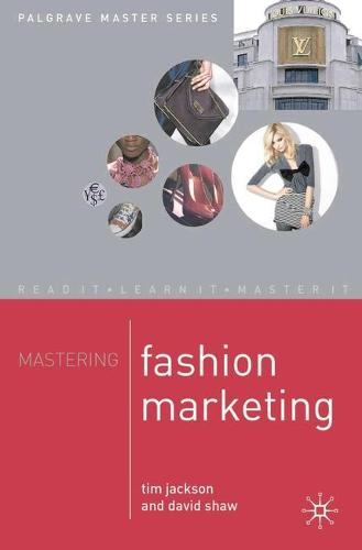 Mastering Fashion Marketing - Palgrave Master Series (Paperback)