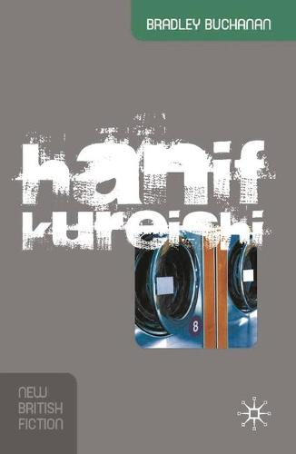 Hanif Kureishi - New British Fiction (Hardback)
