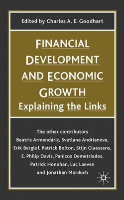 Financial Development and Economic Growth: Explaining the Links - British Association for the Advancement of Science (Hardback)