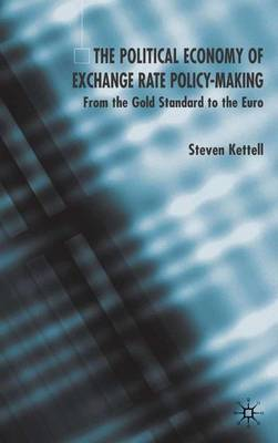 The Political Economy of Exchange Rate Policy-Making: From the Gold Standard to the Euro (Hardback)