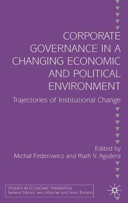 Corporate Governance in a Changing Economic and Political Environment: Trajectories of Institutional Change - Studies in Economic Transition (Hardback)