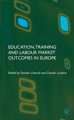 Education, Training and Labour Market Outcomes in Europe (Hardback)